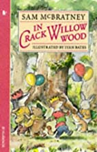 In Crack Willow Wood (Walker storybooks) by…