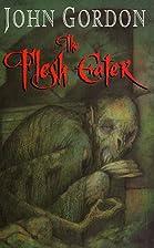 The Flesh Eater by John Gordon