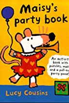 Maisy's Party Book by Lucy Cousins
