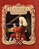 Handel : who knew what he liked / Mathew T. Anderson ; illustrated by Kevin Hawkes