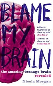 Blame My Brain de Nicola Morgan