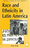 Race and ethnicity in Latin America / Peter Wade