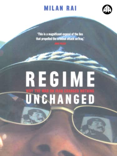 Image for Regime Unchanged: Why the War on Iraq Changed Nothing
