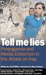 Tell me lies : propaganda and media…