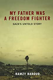 My Father Was a Freedom Fighter: Gaza's…