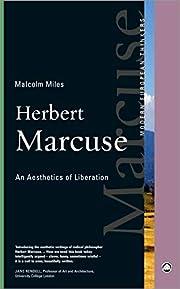 Herbert Marcuse: An Aesthetics of Liberation…