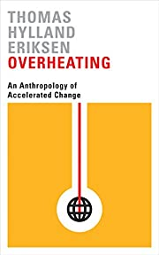 Overheating: An Anthropology of Accelerated…