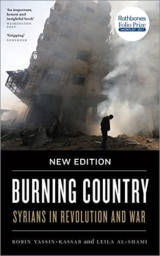 Burning Country: Syrians in Revolution and War, Yassin-Kassab, Robin; Al-Shami, Leila