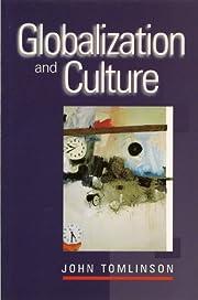 Globalization and Culture de John Tomlinson