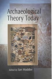 Archaeological Theory Today de Ian Hodder