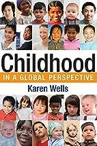 Childhood in Global Perspective by Karen…