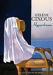Hyperdream – tekijä: Hélène Cixous