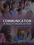 Communication in Health Organizations by…