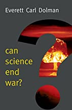 Can Science End War (New Human Frontier) by…