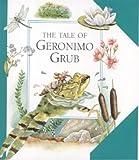 The tale of Geronimo Grub / retold by Pat Wynnejones ; illustrations by Shiela Ratcliffe ; The tale of Charlotte caterpillar / retold by Pat Wynnejones ; illustrations by Sandra Fernandez