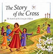 The Story of the Cross: The Stations of the…