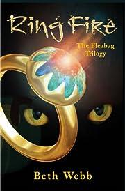 Ring Fire: The Fleabag Trilogy por Beth Webb