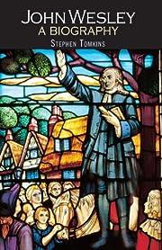 John Wesley: A Biography – tekijä:…