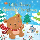 Little Bear's Sparkly Christmas by Julia…