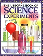 The Usborne Book of Science Experiments by…
