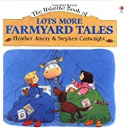 The Usborne Book of Lots More Farmyard Tales…