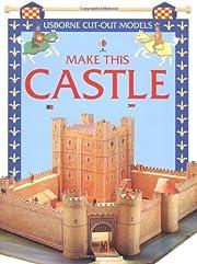 Make This Castle: Usborne Cut Out Models –…