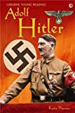 Adolf Hitler / Katie Daynes ; designed by Karen Tomlins ; history consultant, Joachim Fest ; reading consultant, Alison Kelly