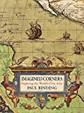 Imagined corners : exploring the world's first atlas / Paul Binding