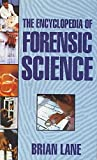 Encyclopedia of Forensic Science (Book) written by Brian Lane