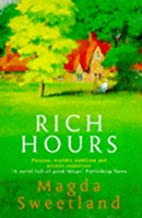 Rich Hours by Magda Sweetland
