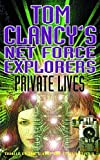 Tom Clancy's Netforce Explorers : Private lives
