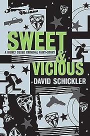 Sweet and Vicious af David Schickler