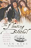 The floating brothel : the extraordinary story of the Lady Julian and its cargo of female convicts bound for Botany Bay / Siân Rees