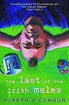 The Last of the Irish Males by Joseph…