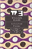Selected poems / William Blake ; edited and with an introduction and notes by G. E. Bentley, Jr