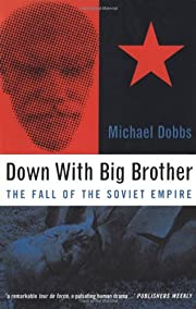 Down with Big Brother: Fall of the Soviet…