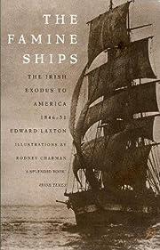The Famine Ships: Irish Exodus to America,…