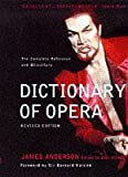Dictionary of opera / James Anderson ; revised by Nick Kimberley