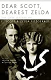 Dear Scott, dearest Zelda : the love letters of F. Scott and Zelda Fitzgerald / edited by Jackson R. Bryer and Cathy W. Barks ; with an introduction by Eleanor Lanahan