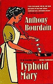 Typhoid Mary – tekijä: Anthony Bourdain