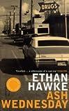 Ash Wednesday / Ethan Hawke