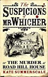 The suspicions of Mr. Whicher ; or, The murder at Road Hill House / Kate Summerscale