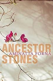 Ancestor Stones por Aminatta Forna