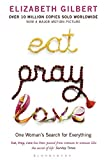 Eat, pray, love : one woman's search for everything / Elizabeth Gilbert