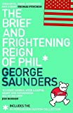 The brief and frightening reign of Phil, and In persuasion nation / George Saunders