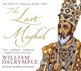 The last Mughal : the fall of a dynasty : Delhi, 1857 / William Dalrymple