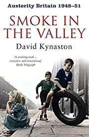 Austerity Britain: Smoke in the Valley…