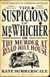 The Suspicions of Mr. Whicher: or the Murder at Road Hill House Book