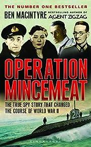 Operation Mincemeat : The True Spy Story…