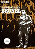 Isambard Kingdom Brunel : an illustrated life of Isambard Kingdom Brunel, 1806-1859 / Richard Tames